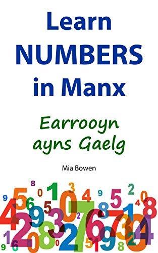 Learn Numbers in Manx: Earrooyn ayns Gaelg (Learn Manx Book 2) Mia Bowen