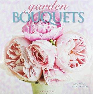 Garden Bouquets 2015 Calendar  by  Graphique de France