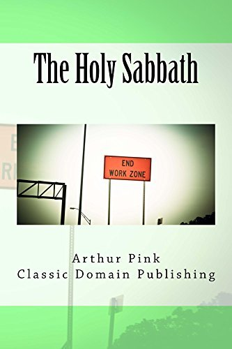 The Holy Sabbath Plus The Law And The Saint  by  Arthur W. Pink
