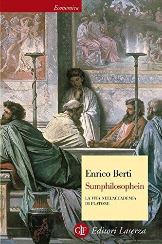 Sumphilosophein: La vita nellAccademia di Platone (Economica Laterza)  by  Enrico Berti