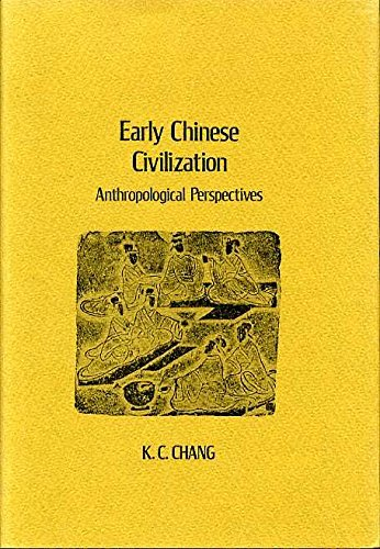 Early Chinese Civilization: Anthropological Perspectives Kwang-chih Chang