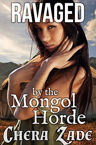 Ravaged the Mongol Horde by Chera Zade