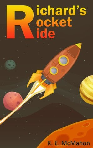 Richards Rocket Ride  by  R.E. McMahon