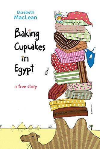 Baking Cupcakes in Egypt  by  Elizabeth MacLean