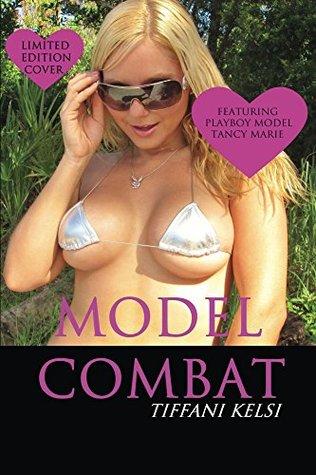 Model Combat  by  Tiffani Kelsi
