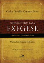 Fundamentos Para Exegese do Antigo Testamento: Manual de sintaxe hebraica Carlos Osvaldo Cardoso Pinto