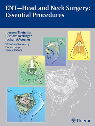 ENT-Head and Neck Surgery: Essential Procedures  by  Juergen Theissing