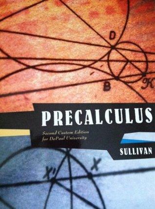 Precalculus Second Custom Edition for DePaul University Michael Sullivan