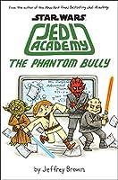 star wars jedi academy the phantom bully jedi academy