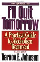 Ill Quit Tomorrow Vernon E. Johnson