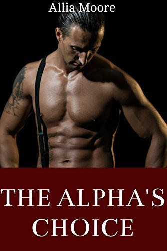 The Alphas Choice (A Paranormal Shifter Romance)  by  Allia Moore