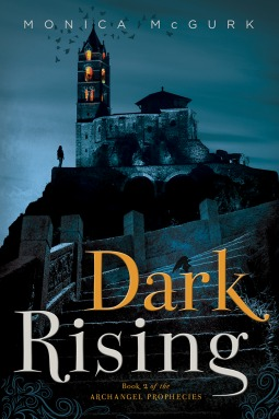 Dark Rising (Archangel Prophecies #2) Monica McGurk