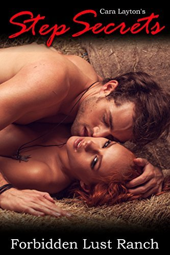 Step Secrets: Forbidden Lust Ranch  by  Cara Layton