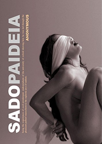 Sadopaideia: First-Time Submissive-Male BDSM Classic Victorian Erotica Anonymous