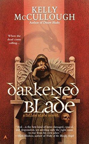 Darkened Blade (Fallen Blade, #6)  by  Kelly McCullough