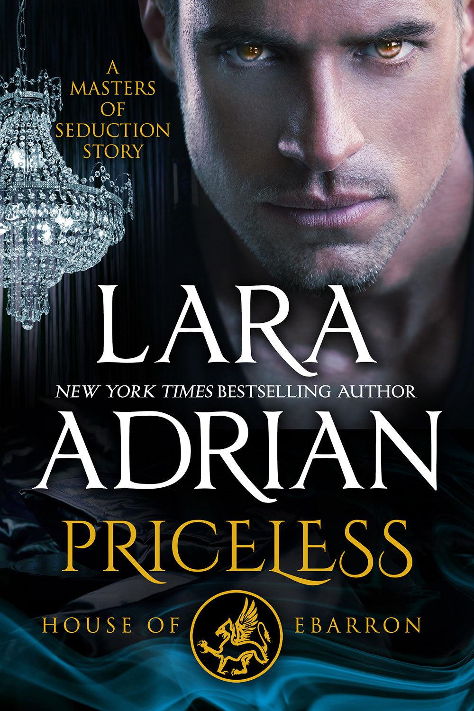 Priceless: House of Ebarron: A Masters of Seduction Novella  by  Lara Adrian
