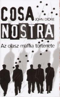 Cosa Nostra - Az olasz maffia története  by  John Dickie