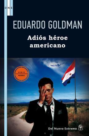 Adiós héroe americano Eduardo Goldman