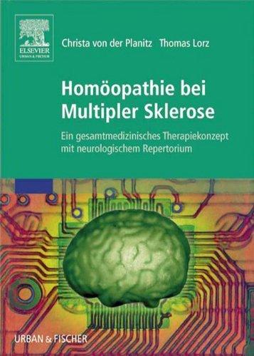 Homöopathie bei Multipler Sklerose: Ein gesamtmedizinisches Therapiekonzept mit neurologischem Repertorium  by  Christa Von Der Planitz
