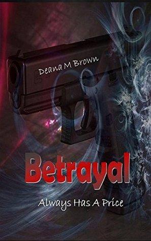 Betrayal  by  Deana Brown