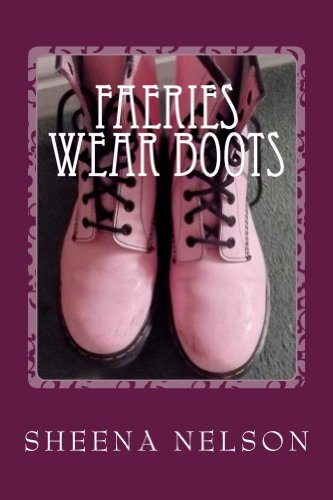 faeries wear boots Sheena Nelson
