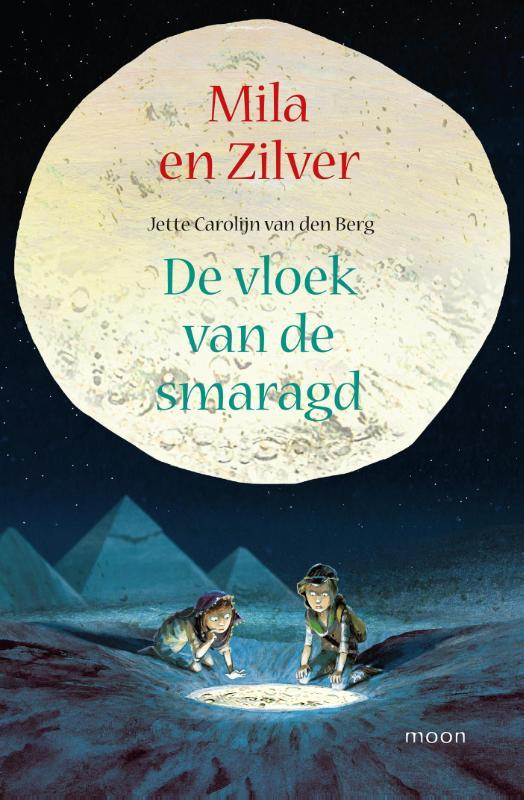 Mila en Zilver De vloek van de smaragd Jette Carolijn van den Berg