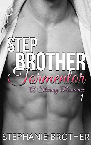 Stepbrother Tormentor 1 of 2: A Steamy Romance Stephanie Brother