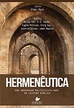 Hermenêutica: Uma abordagem multidisciplinar da leitura bíblica  by  Elmer Dyck