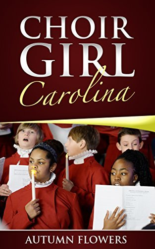 CHOIR GIRL CAROLINA: MY L.A. CHURCH EXPERIENCES  by  Autumn Flowers
