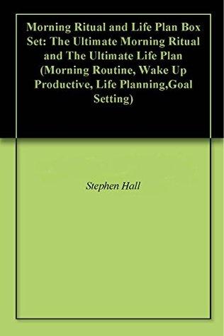 Morning Ritual and Life Plan Box Set: The Ultimate Morning Ritual and The Ultimate Life Plan Stephen Hall