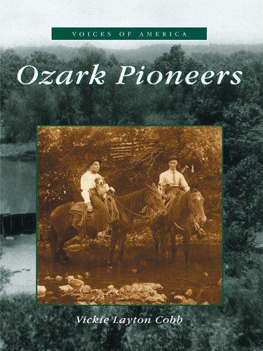 Ozark Pioneers  by  Vickie Layton Cobb