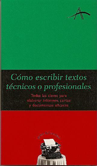 Cómo escribir textos técnicos o profesionales  by  Felipe Dintel