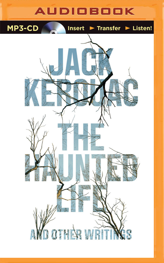 The Haunted Life, And Other Writings Jack Kerouac