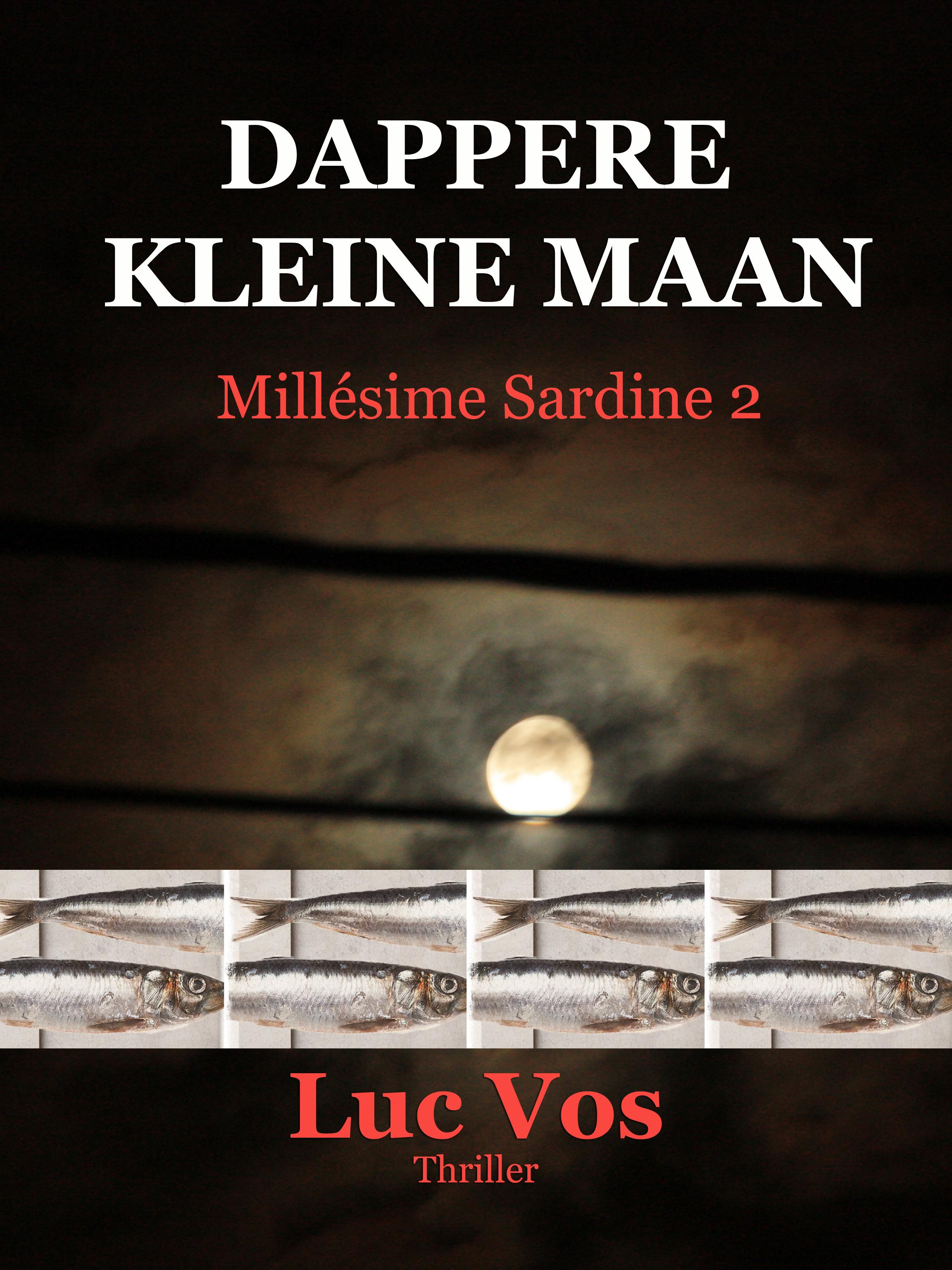 Dappere Kleine Maan, Millésime Sardine 2 Luc Vos