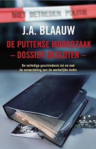 De Puttense moordzaak - dossier gesloten J.A. Blaauw