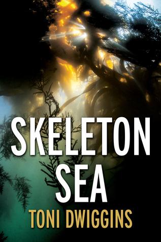 Skeleton Sea  by  Toni Dwiggins