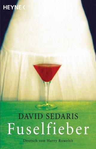 Fuselfieber: Deutsch von Harry Rowohlt  by  David Sedaris