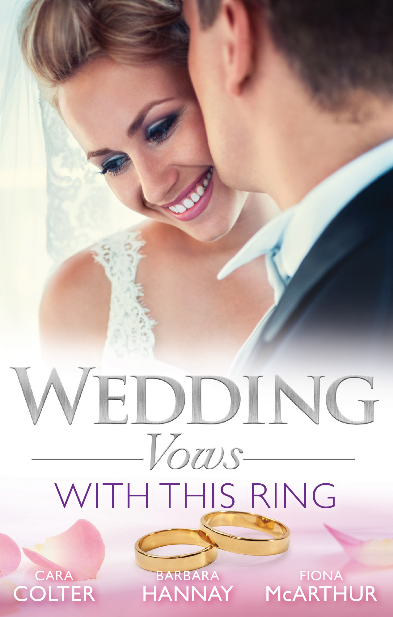 Wedding Vows: With This Ring/Rescued In A Wedding Dress/Bridesmaid Says, I Do!/The Doctors Surprise Bride  by  Cara Colter