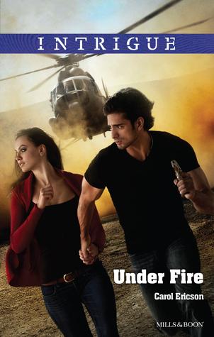 Under Fire  by  Carol Ericson