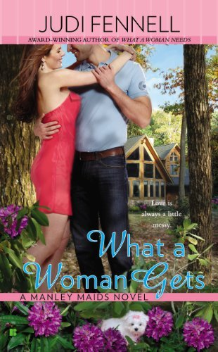 What a Woman Gets (A Manley Maids Novel) Judi Fennell