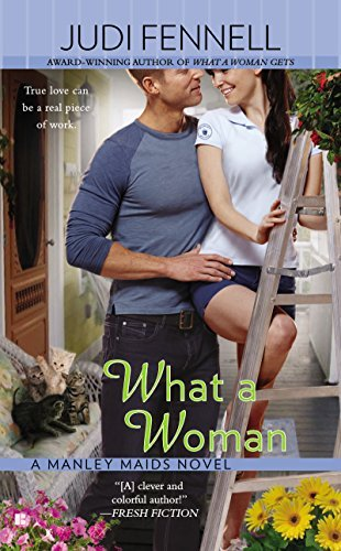 What a Woman (Manley Maids #4)  by  Judi Fennell