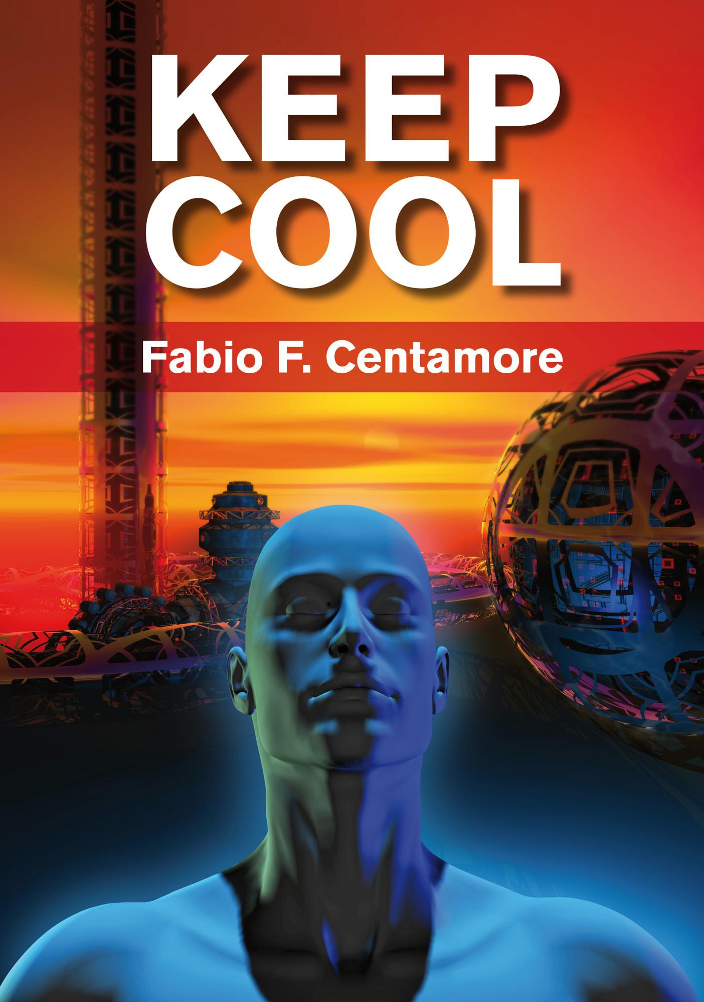 Keep Cool Fabio F. Centamore