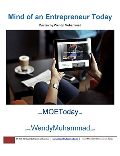 Mind of an Entrepreneur Today Part 1: For Emerging Leaders and Entrepreneurs  by  Wendy Muhammad