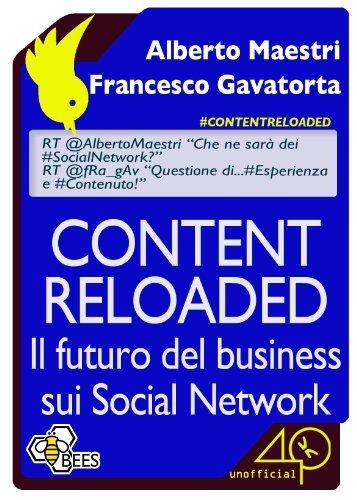 Content Reloaded. Il futuro del business sui Social Network  by  Alberto Maestri