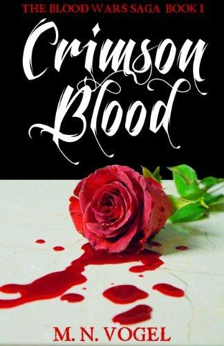 Crimson Blood (The Blood Wars Saga Book 1)  by  M. N. Vogel