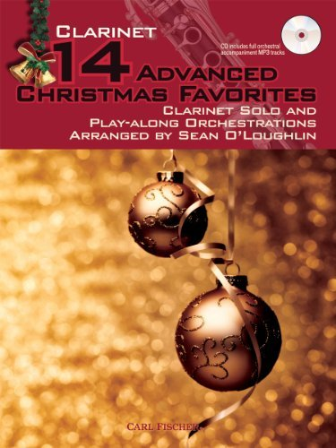 14 Advanced Christmas Favorites: Clarinet Solo and Play-Along Orchestrations Arranged Sean OLoughlin by Sean OLoughlin