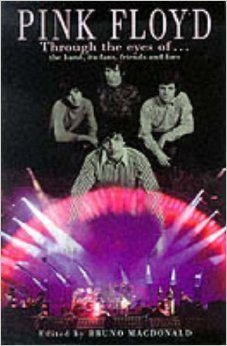 Pink Floyd: Through The Eyes Of The Band, Its Fans, Friends, And Foes  by  Bruno Macdonald