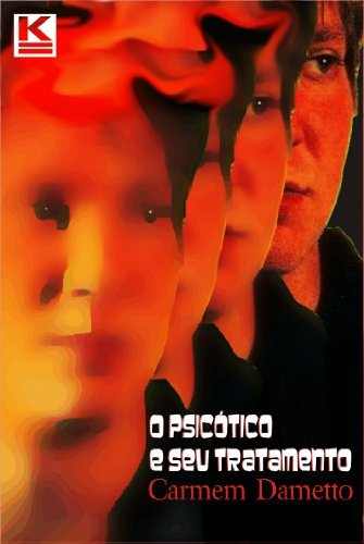 O psicótico e seu tratamento  by  Carmem Dametto