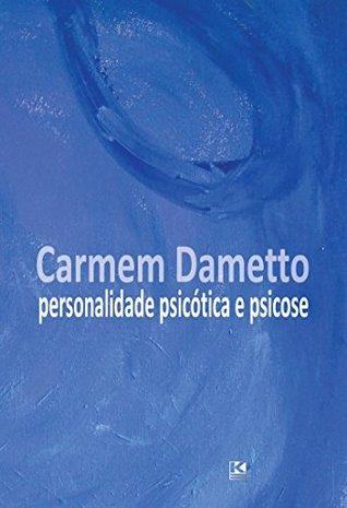 O Psicotico E Seu Tratamento  by  Carmem Dametto