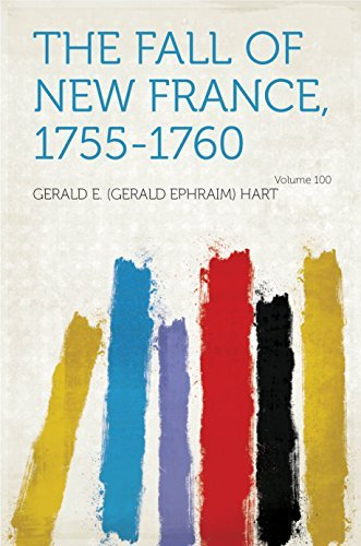 The Fall of New France, 1755-1760 Hart